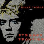 Roger-Taylor-Strange-Frontier